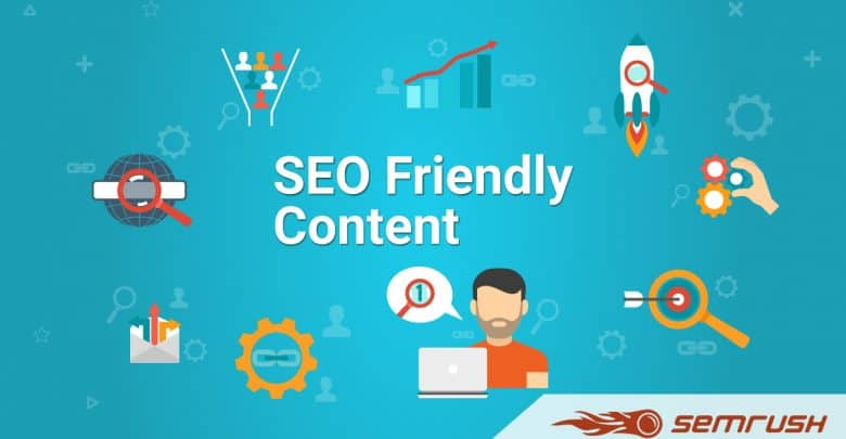How To Create S E O Friendly Content By Using S E Mrush