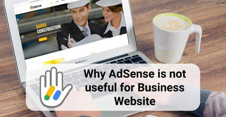 Ad Sense Is Not Useful To Your Business Website