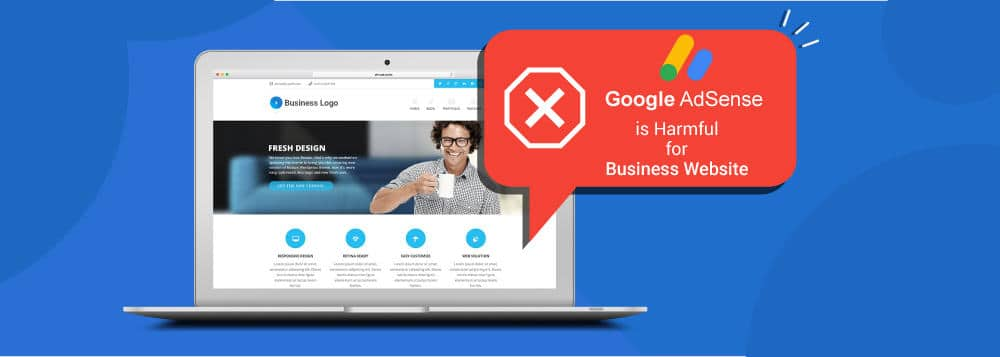 Google Ad Sense Is Getting Hurmful For Business Website