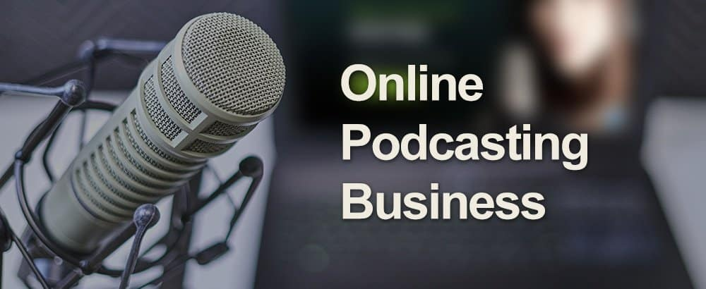 Go With Online Podcasting Business