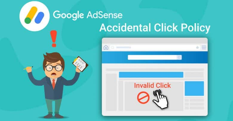 Google Ad Sense Accidental Clicks Policy In Details