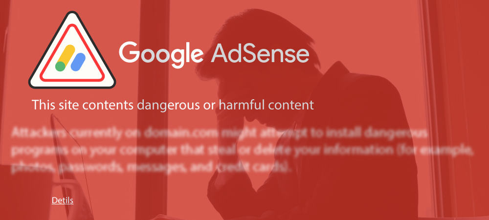 Know About Adsense Dangerous Content Policy