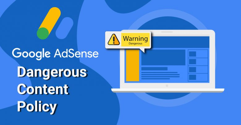 Publishers Must Need To Know Ad Sense Dangerous Content Policy