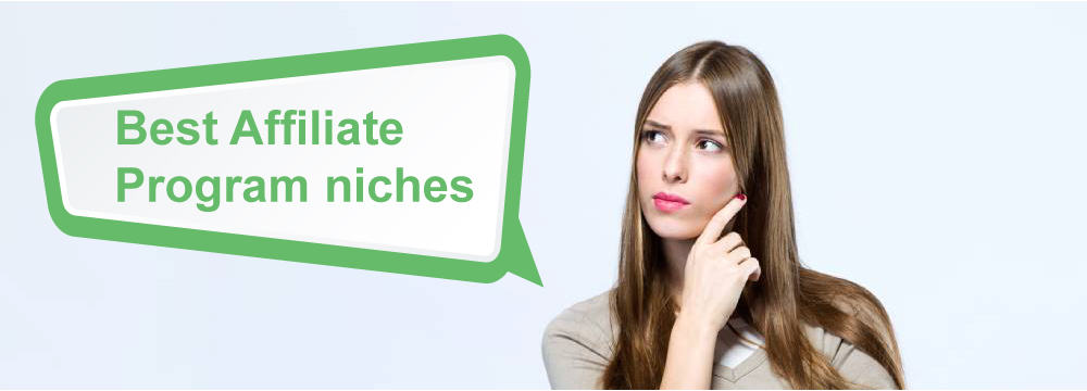 Know About The Best Affiliate Program Niches And Earn More