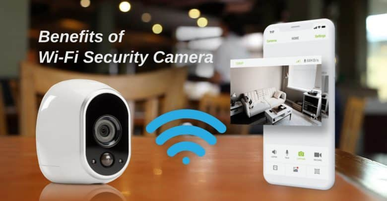 How Can You Be Benefited With Wi Fi Security Camera
