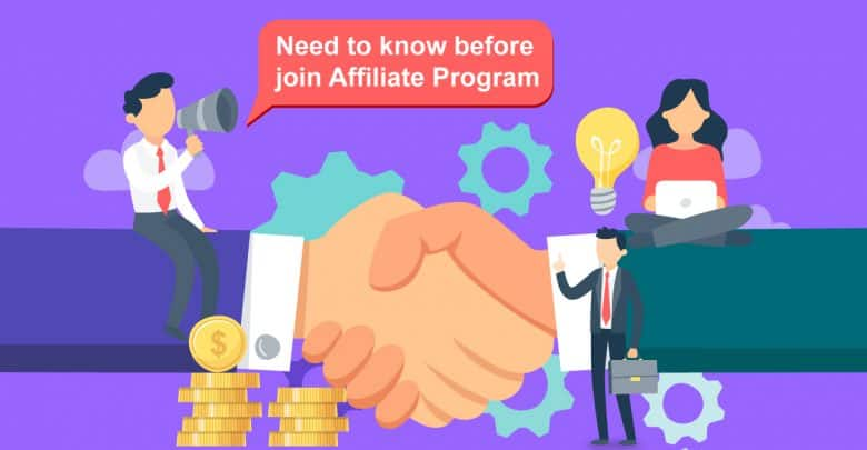 You Must Need To Know Before Join An Affiliate Program