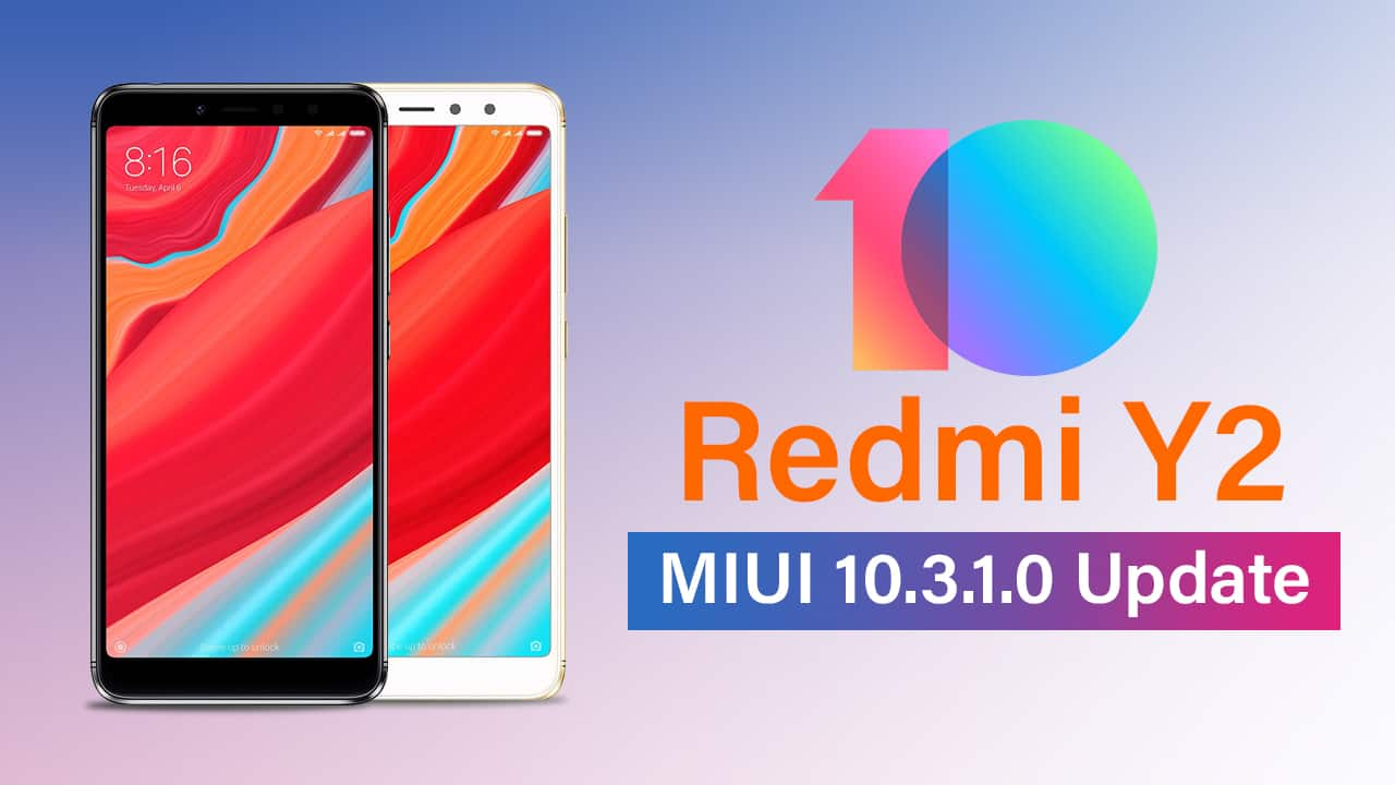 Redmi Y2 Update Start In India With MIUI 10 3 1 0 - TwistArticle