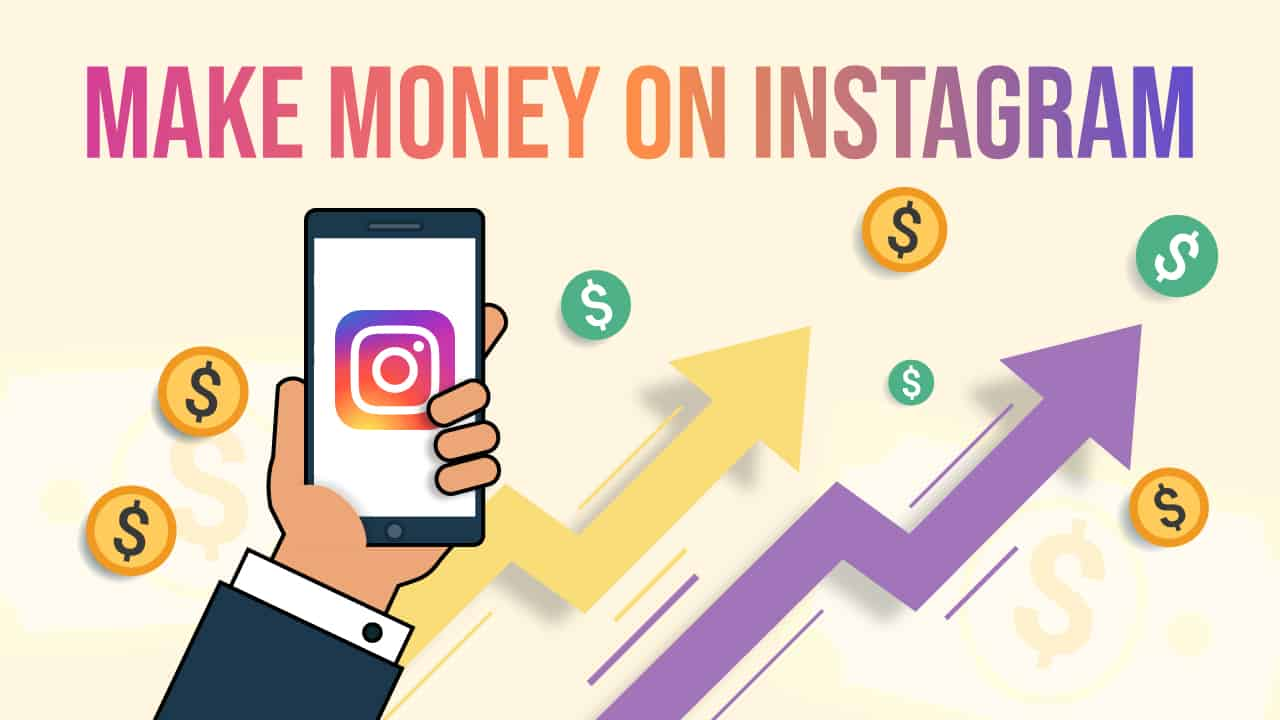 Step By Step Guide For How To Make Money On Instagram