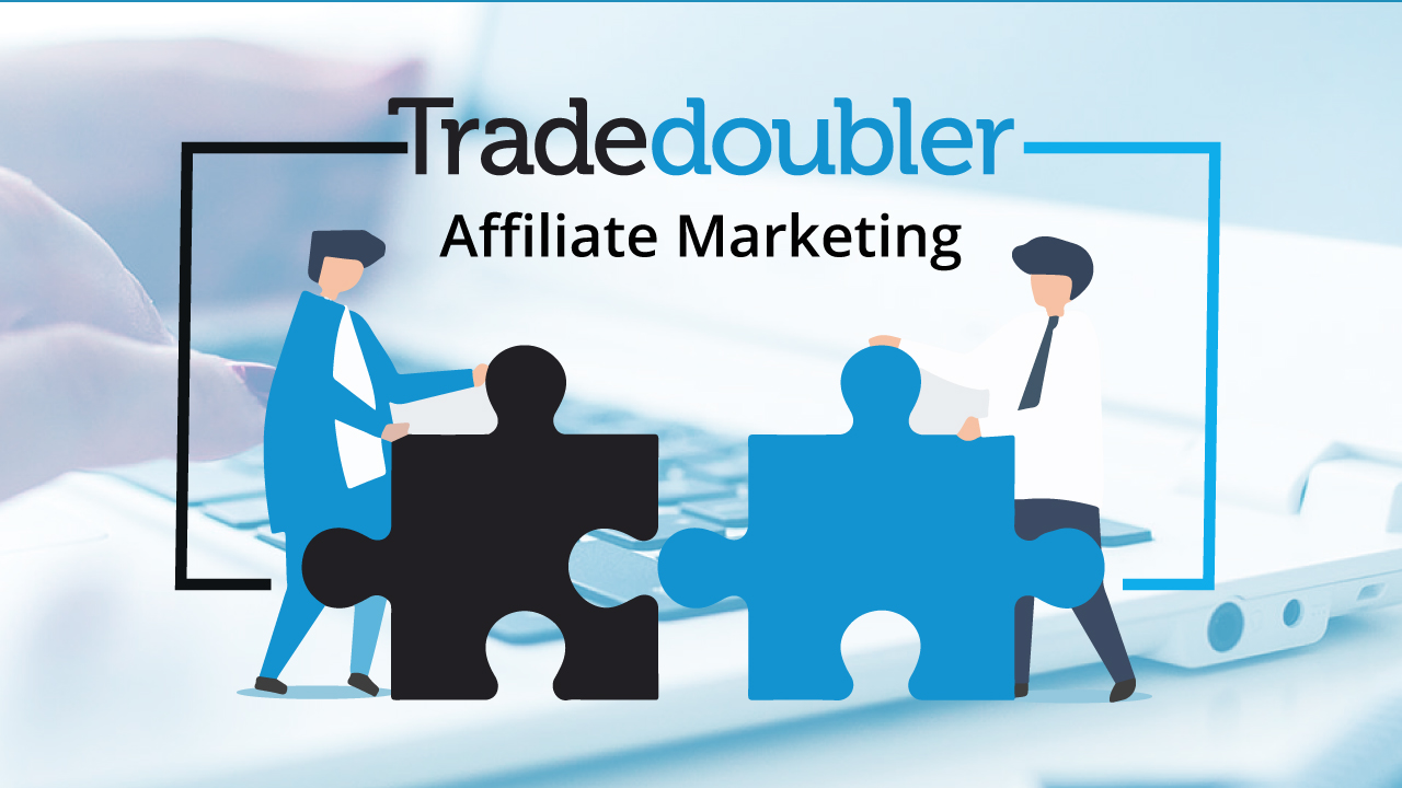 Know The Tradedoubler Affiliate Marketing Program And Its Features