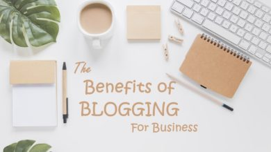 Benefits Of Business Blogging And Its Necessity