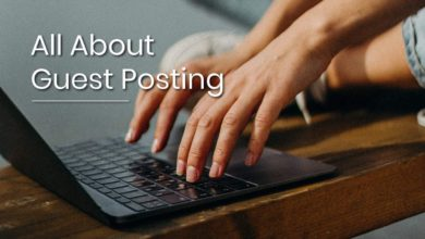 Know About Guest Posting And What Are The Benefits Of It